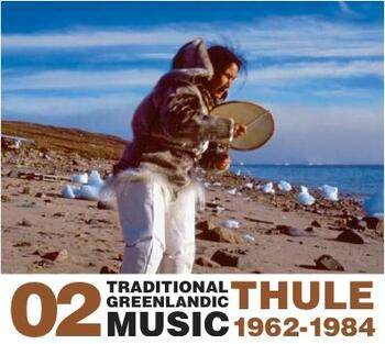Traditional Greenlandic Music - Thule 1962-1984 No.2