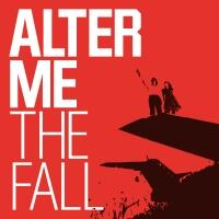 Alter Me – The Fall