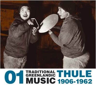 Traditional Greenlandic Music ? Thule 1906-1962 No.1